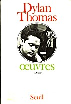 Oeuvres, tome 2 by Dylan Thomas