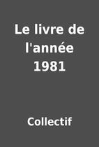 Le livre de l'année 1981 by Collectif