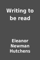 Writing to be read by Eleanor Newman…