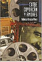 Entre Coyoacan y Amores by Rebeca Orozco…