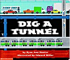 Dig a tunnel by Ryan Ann Hunter