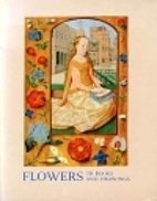 Flowers in books and drawings, ca. 940-1840…