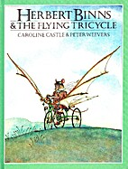 Herbert Binns and the Flying Tricycle by…