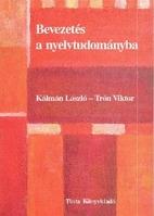 Bevezet a nyelvtudomyba by László Kálmán