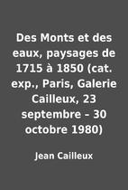 Des Monts et des eaux, paysages de 1715 à…