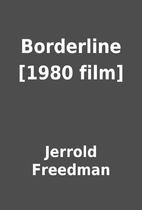 Borderline [1980 film] by Jerrold Freedman