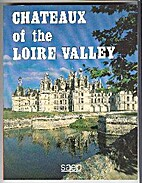 Chateaux of the Loire Valley by Armand…