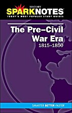 The Pre-Civil War Era by SparkNotes Editors