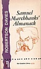 Samuel Marchbanks' Almanack by Robertson…