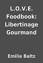 L.O.V.E. Foodbook: Libertinage Gourmand by…