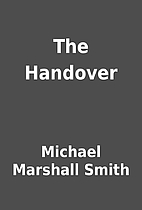 The Handover by Michael Marshall Smith