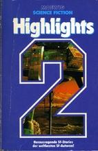 Science Fiction Highlights II. Herausragende…