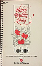 Heart Healthy Living Cookbook by The Heart…