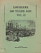 Louisiana 100 Years Ago. Volume II by Skip…