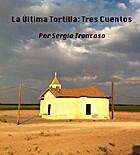 La Última Tortilla: Tres Cuentos (Spanish…