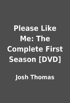 Please Like Me: The Complete First Season…