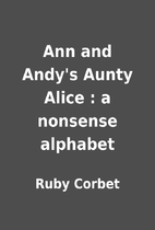 Ann and Andy's Aunty Alice : a nonsense…
