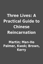 Three Lives: A Practical Guide to Chinese…