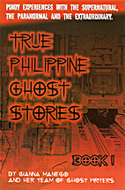 True Philippine Ghost Stories, Book 1 by…
