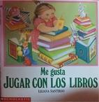 Me Gusta Jugar Con Los Libros by Liliana…
