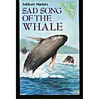 Sad Song of the Whale by Anthony Masters