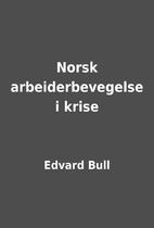 Norsk arbeiderbevegelse i krise by Edvard…