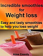 Incredible smoothies for weight loss: Easy…