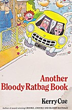 Another Bloody Ratbag Book by Kerry Cue