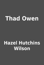 Thad Owen by Hazel Hutchins Wilson
