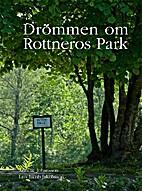 Drömmen om Rottneros Park by Annelie…