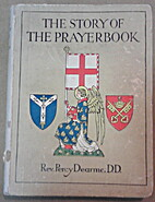The Story of the Prayer Book: In the Old and…