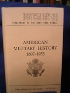 American military history, 1607-1953 by ROTC