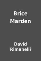 Brice Marden by David Rimanelli