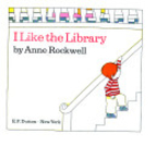 I Like the Library by Anne Rockwell