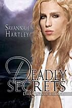 Deadly Secrets (Dark Kings of Eternity, #1)…