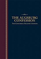 The Augsburg Confession: The Concordia…