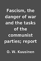 Fascism, the danger of war and the tasks of…