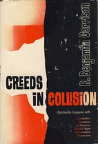 Creeds in collision by R. Benjamin Garrison