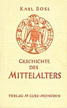 Geschichte des Mittelalters by Karl Bosl