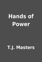 Hands of Power by T.J. Masters