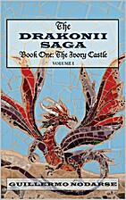 Drakonii Saga Book One the Ivory Castle,The…