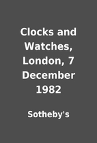 Clocks and Watches, London, 7 December 1982…