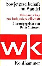 Sowjetgesellschaft im Wandel by Boris…