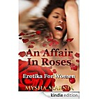 An Affair In Roses (Erotic romance, Erotica…