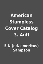 American Stampless Cover Catalog 3. Aufl by…