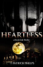 Heartless (Derek Cole #1) by T Patrick…