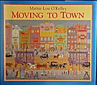 Moving to Town! by Mattie Lou O'Kelley