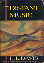 The Distant Music by H. L. Davis