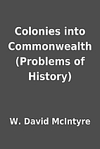 Colonies into Commonwealth (Problems of…