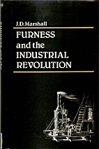Furness and the Industrial Revolution by J.…